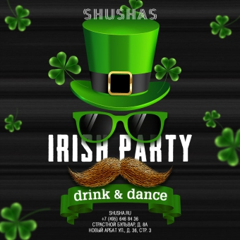 ПЯТНИЦА: Irish party: drink & dance в SHUSHAS на Пушкинской!