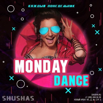 MONDAY DANCE в SHUSHAS на Новом Арбате!