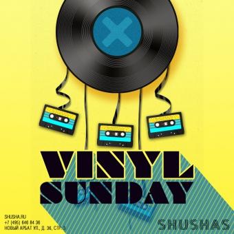 Vinyl Sundays в SHUSHAS на Новом Арбате!